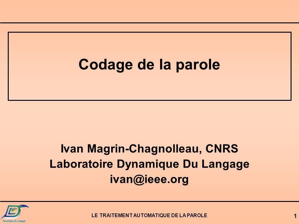 Codage de la parole Ivan Magrin-Chagnolleau, CNRS