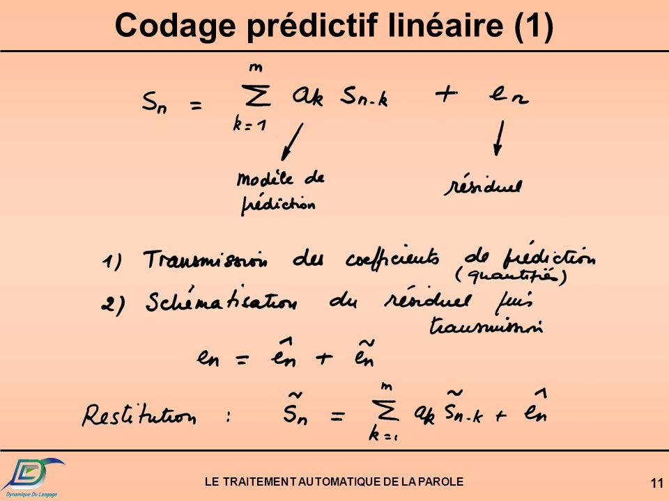 Codage prédictif linéaire (1) LE TRAITEMENT AUTOMATIQUE DE LA PAROLE