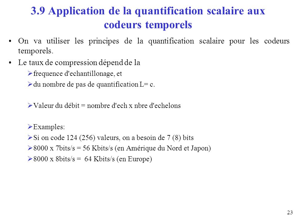 3.9 Application de la quantification scalaire aux codeurs temporels