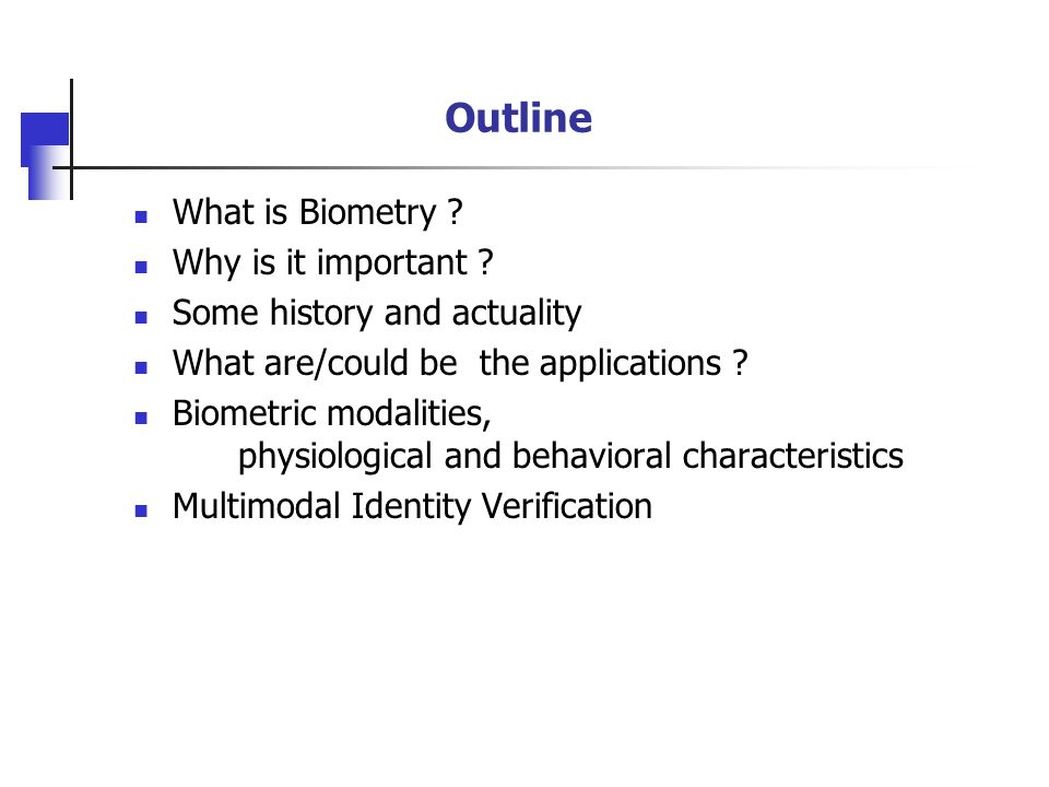 Outline What is Biometry Why is it important