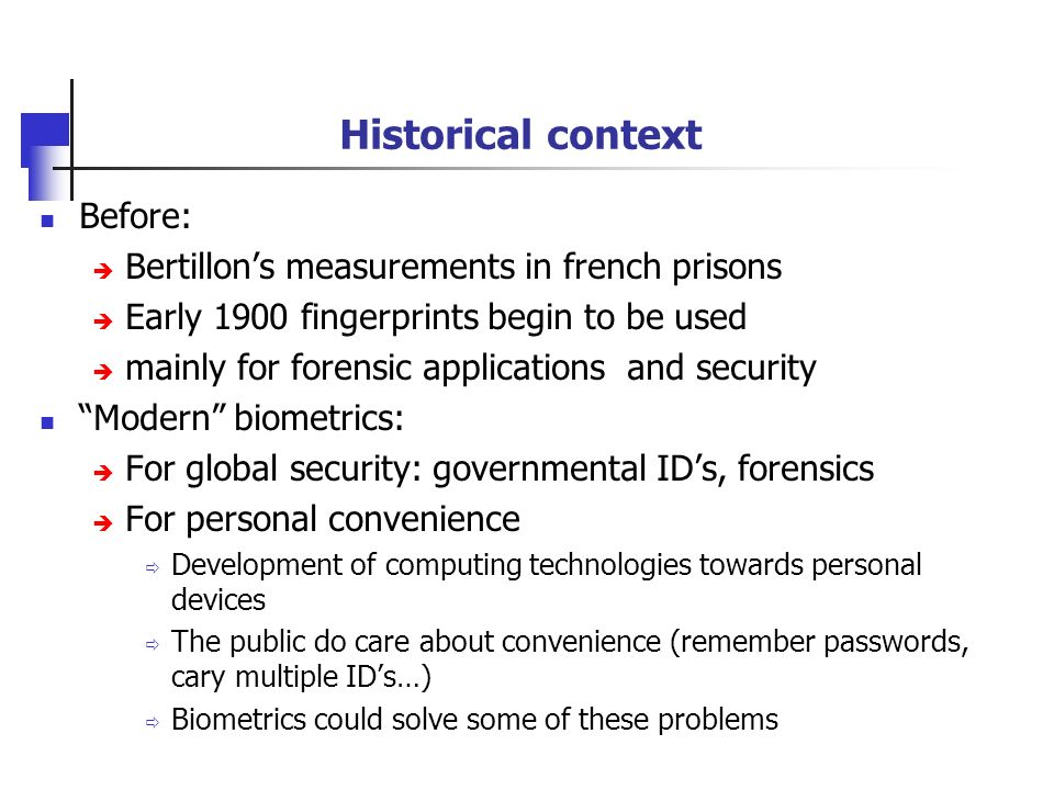 Historical context Before: Bertillon's measurements in french prisons