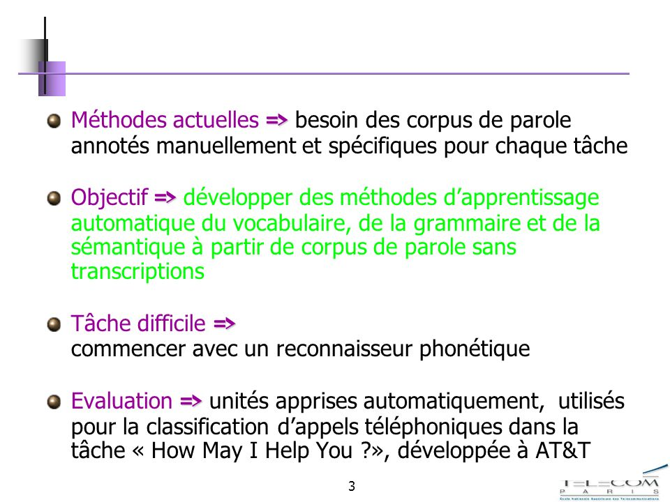 Tâche difficile => commencer avec un reconnaisseur phonétique
