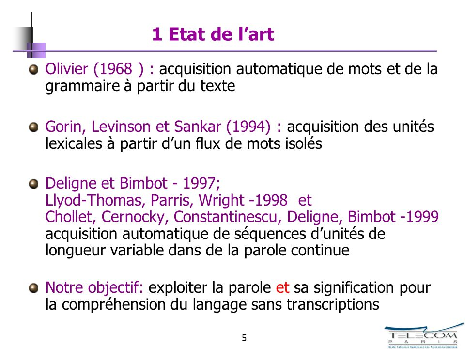 1 Etat de l'art Olivier (1968 ) : acquisition automatique de mots et de la grammaire à partir du texte.