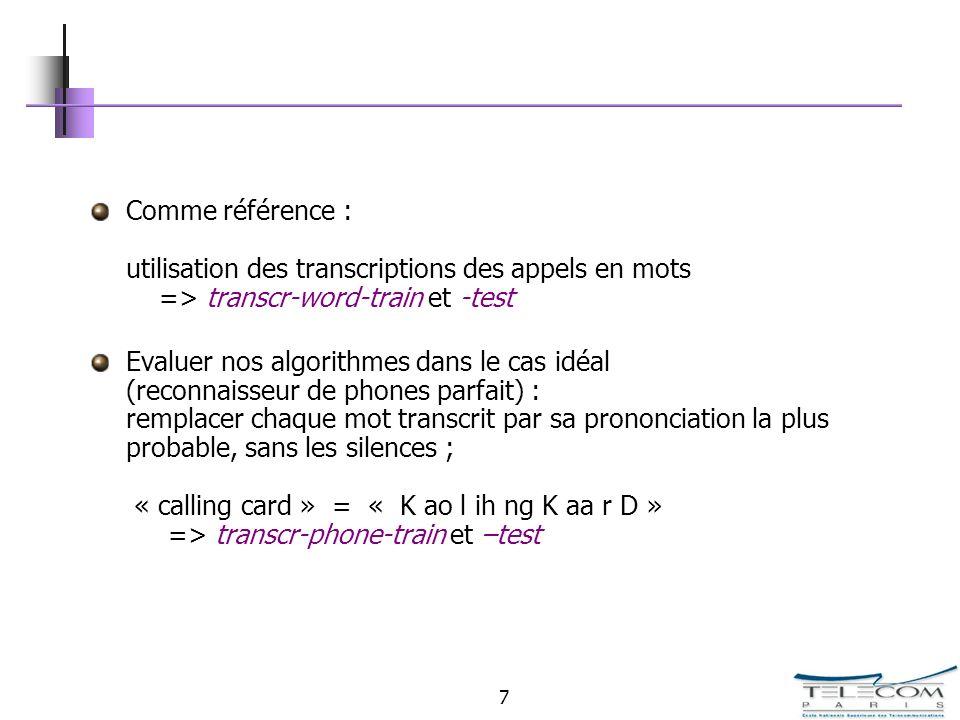Comme référence : utilisation des transcriptions des appels en mots => transcr-word-train et -test