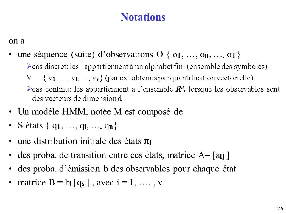 Notations on a. une séquence (suite) d'observations O { o1, …, on, …. oT}