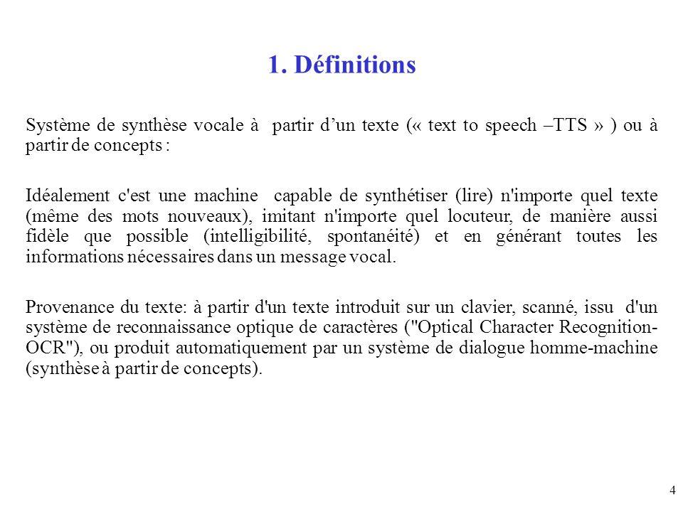 1. Définitions Système de synthèse vocale à partir d'un texte (« text to speech –TTS » ) ou à partir de concepts :