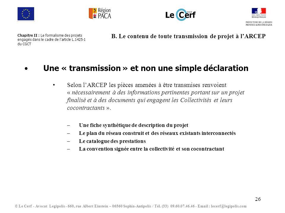 B. Le contenu de toute transmission de projet à l'ARCEP
