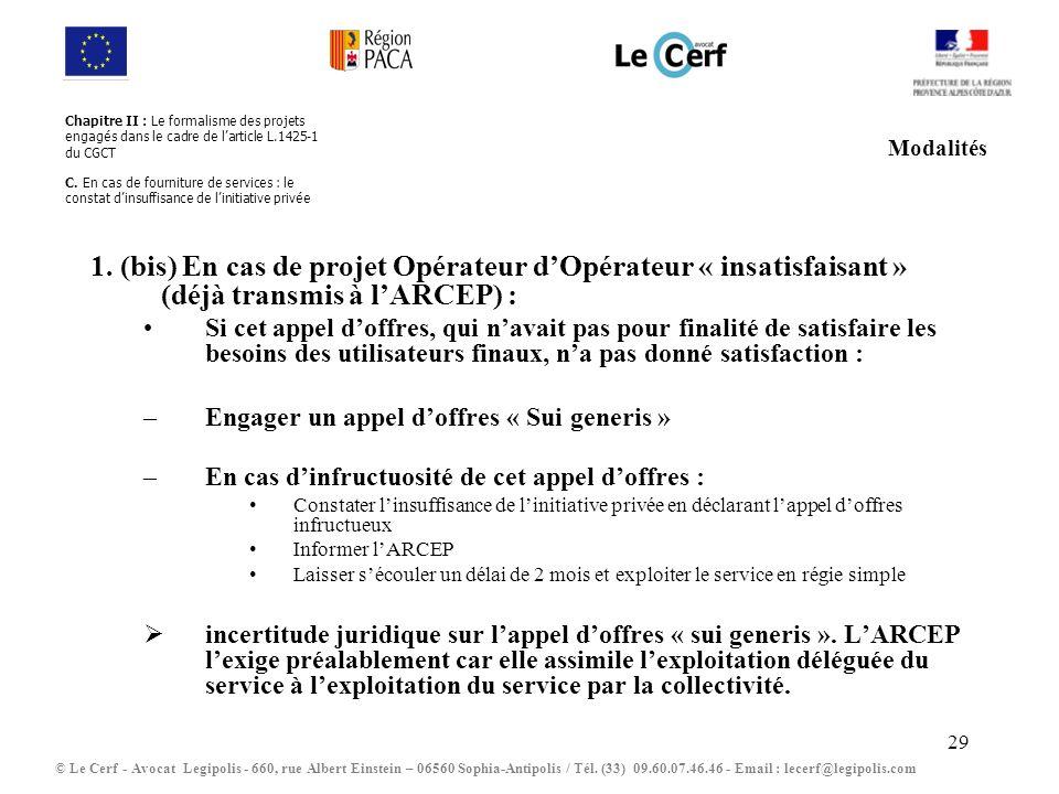 Chapitre II : Le formalisme des projets engagés dans le cadre de l'article L.1425-1 du CGCT C. En cas de fourniture de services : le constat d'insuffisance de l'initiative privée
