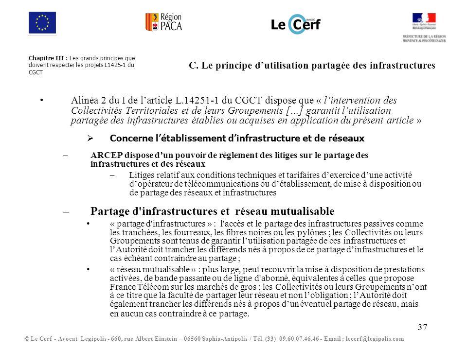 C. Le principe d'utilisation partagée des infrastructures