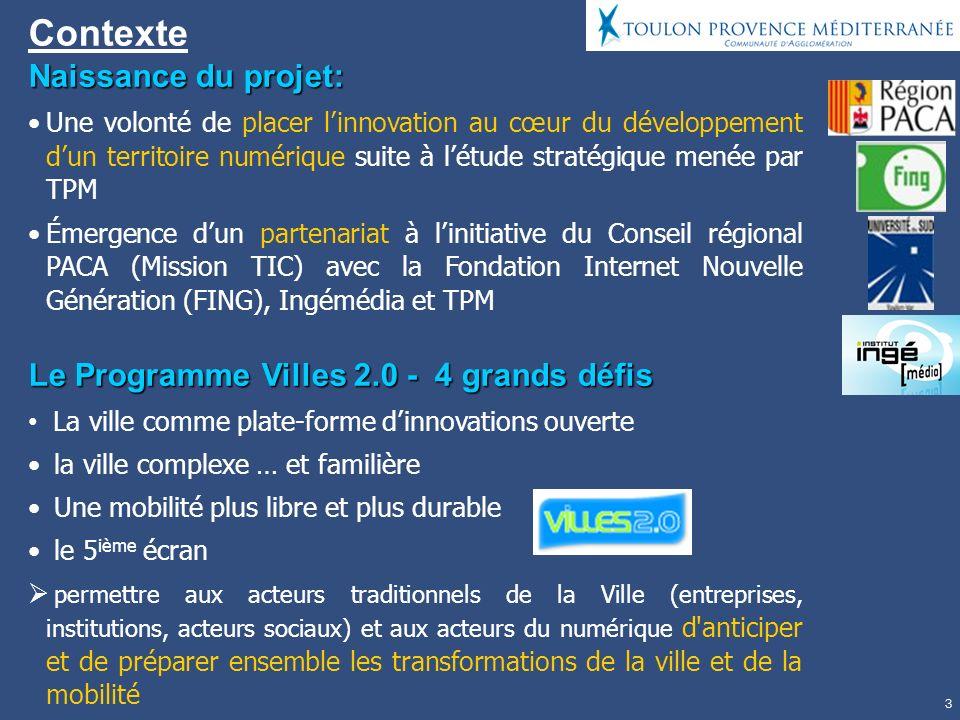 Contexte Naissance du projet: Le Programme Villes 2.0 - 4 grands défis