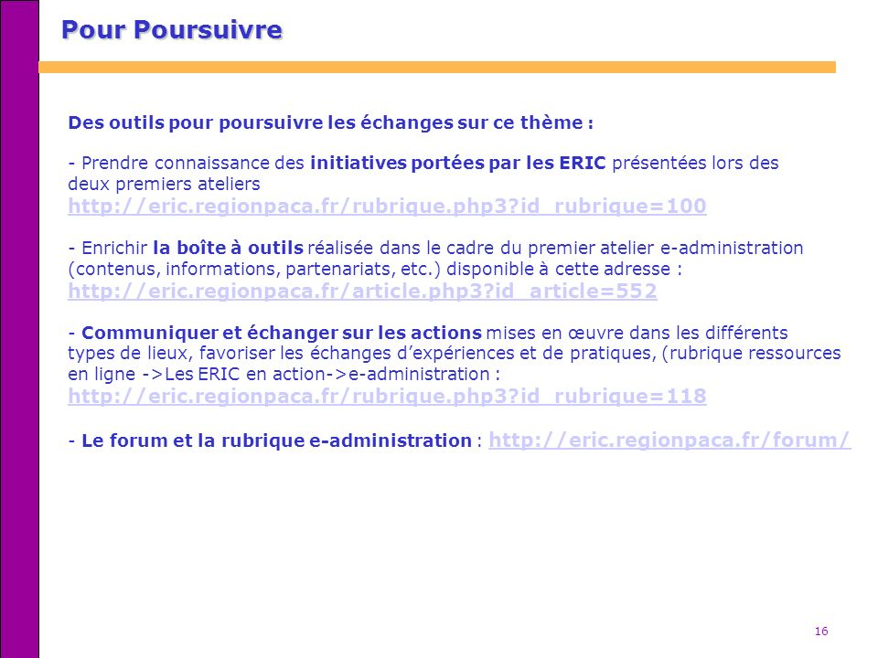 Pour PoursuivreDes outils pour poursuivre les échanges sur ce thème : Prendre connaissance des initiatives portées par les ERIC présentées lors des.