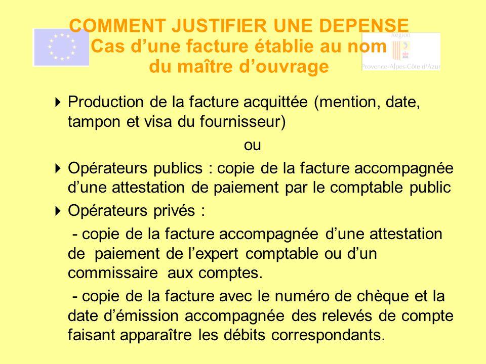 COMMENT JUSTIFIER UNE DEPENSE Cas d'une facture établie au nom du maître d'ouvrage