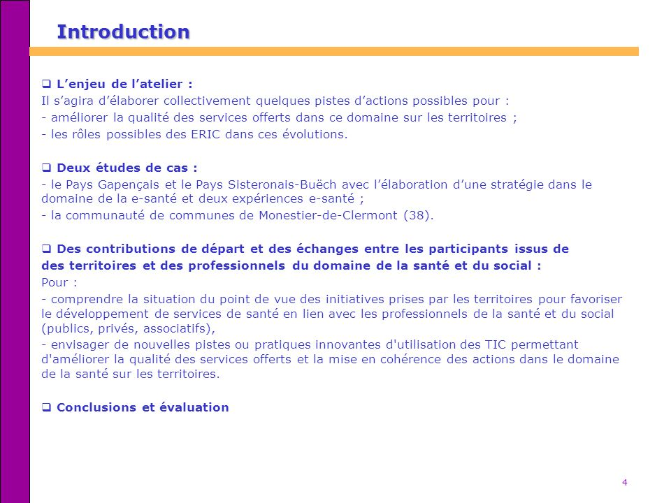 Introduction L'enjeu de l'atelier :