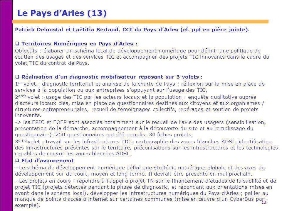 Le Pays d'Arles (13) Patrick Deloustal et Laëtitia Bertand, CCI du Pays d'Arles (cf. ppt en pièce jointe).