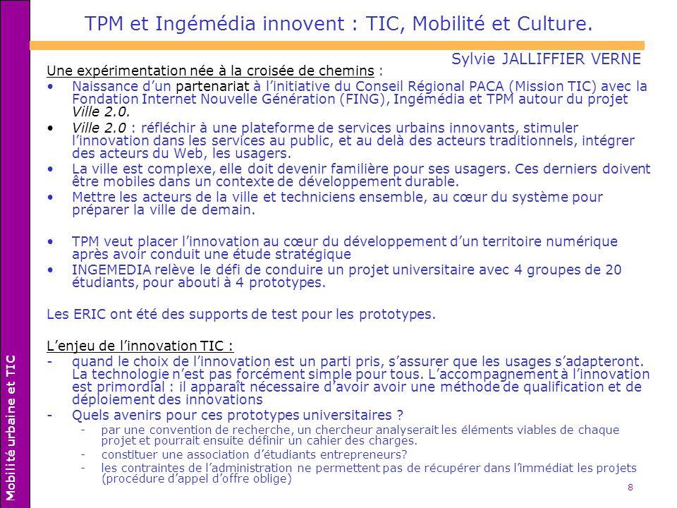 TPM et Ingémédia innovent : TIC, Mobilité et Culture.