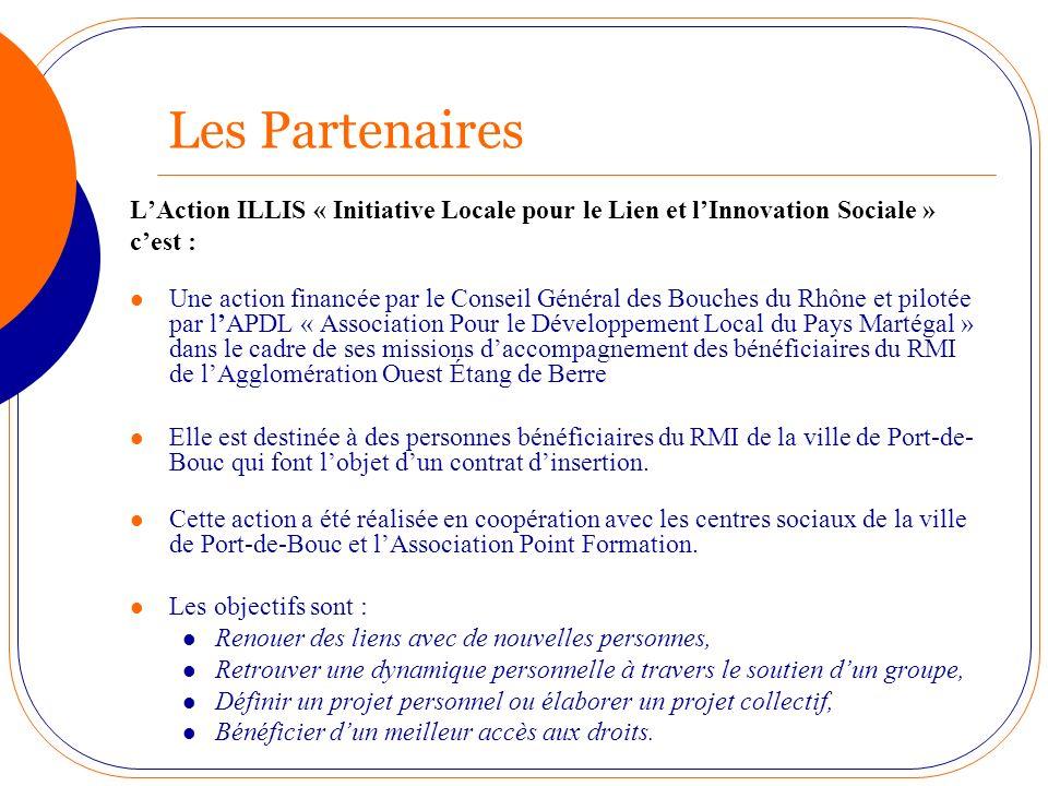 Les Partenaires L'Action ILLIS « Initiative Locale pour le Lien et l'Innovation Sociale » c'est :