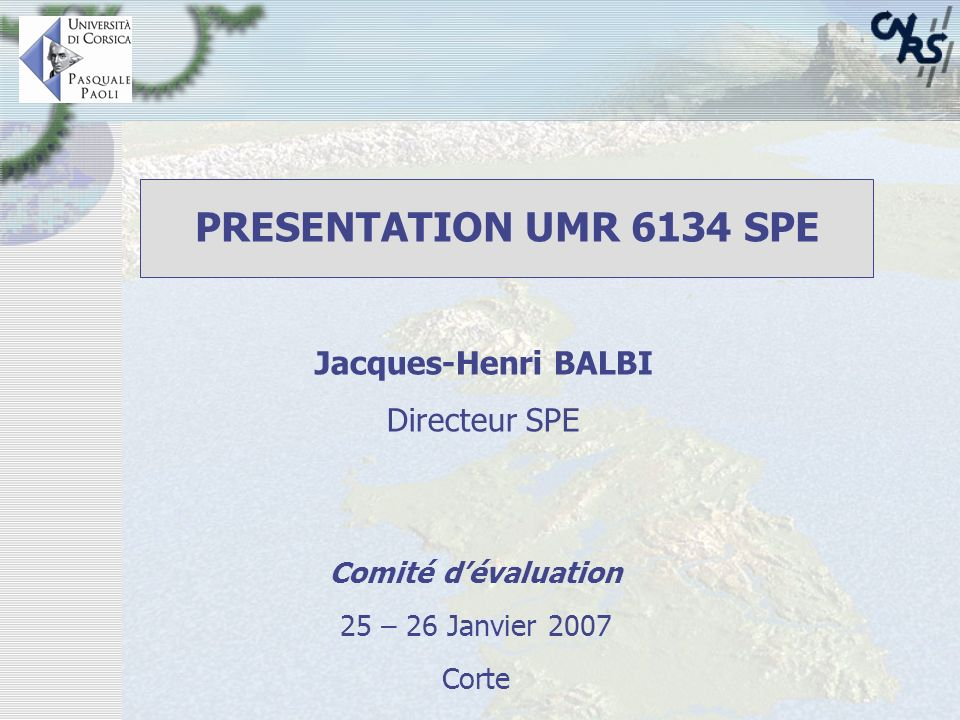 PRESENTATION UMR 6134 SPE Jacques-Henri BALBI Directeur SPE