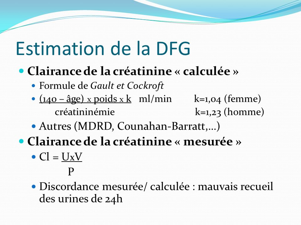 Estimation de la DFG Clairance de la créatinine « calculée »