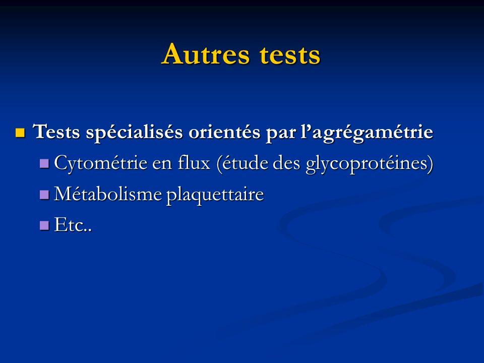 Autres tests Tests spécialisés orientés par l'agrégamétrie