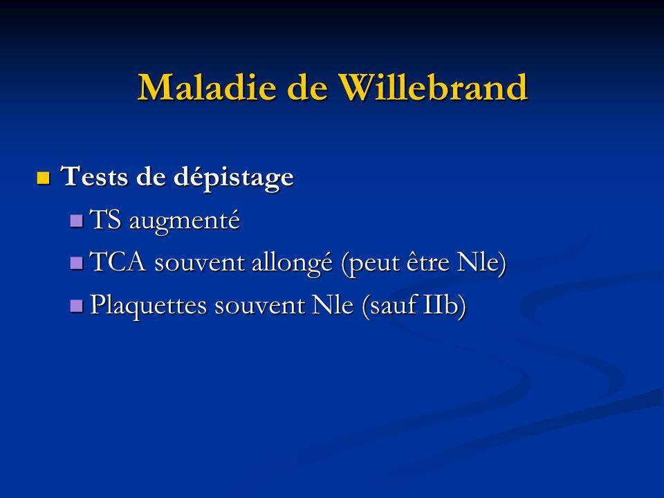 Maladie de Willebrand Tests de dépistage TS augmenté