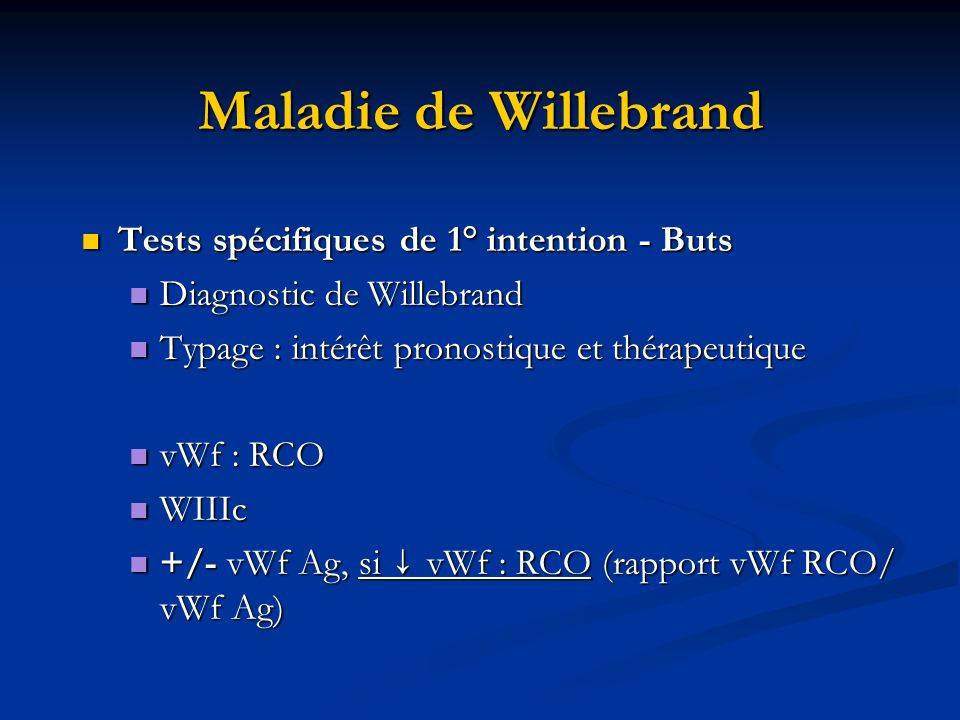 Maladie de Willebrand Tests spécifiques de 1° intention - Buts