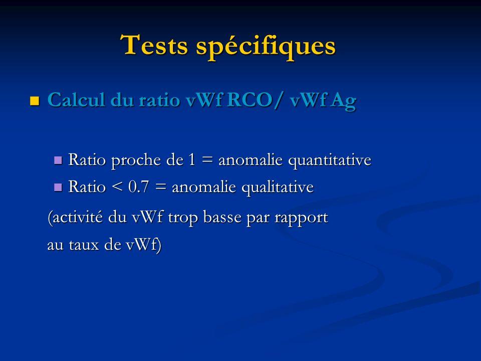Tests spécifiques Calcul du ratio vWf RCO/ vWf Ag