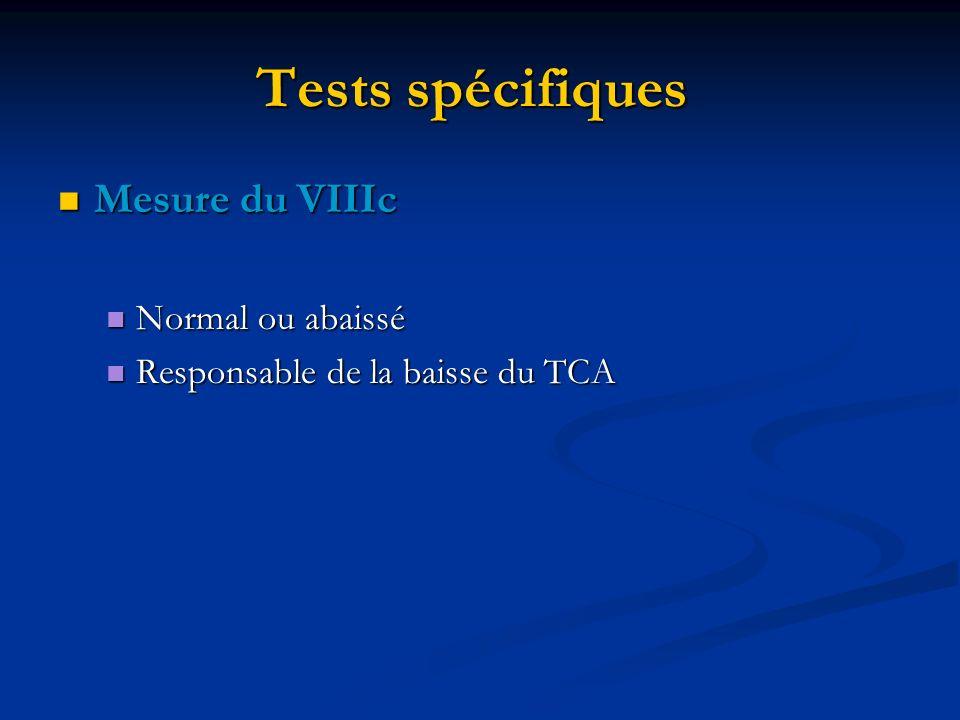 Tests spécifiques Mesure du VIIIc Normal ou abaissé