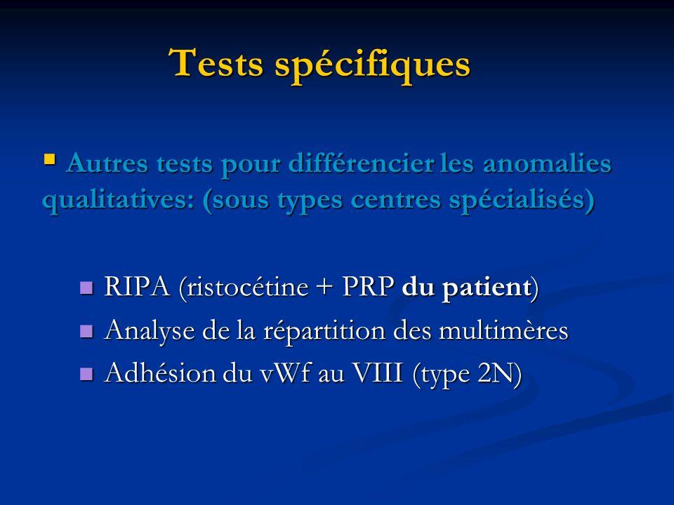 Tests spécifiques Autres tests pour différencier les anomalies