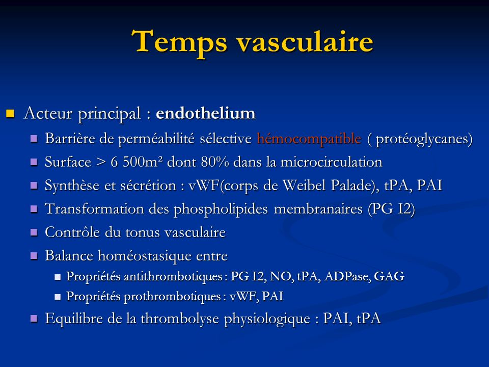 Temps vasculaire Acteur principal : endothelium