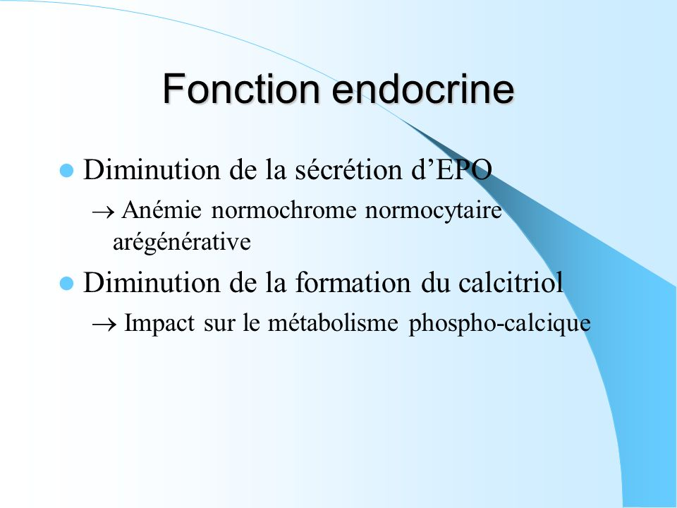 Fonction endocrine Diminution de la sécrétion d'EPO