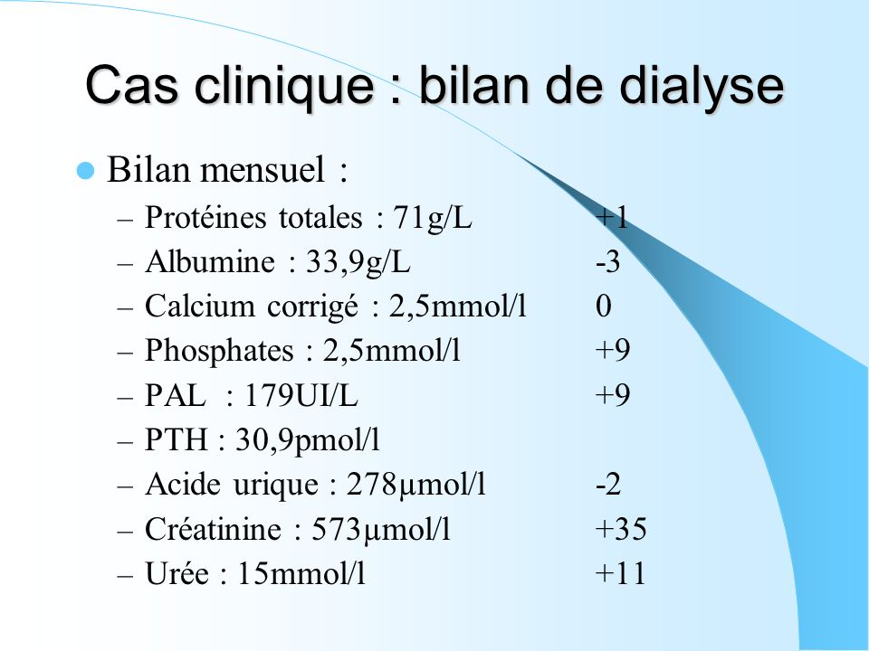 Cas clinique : bilan de dialyse