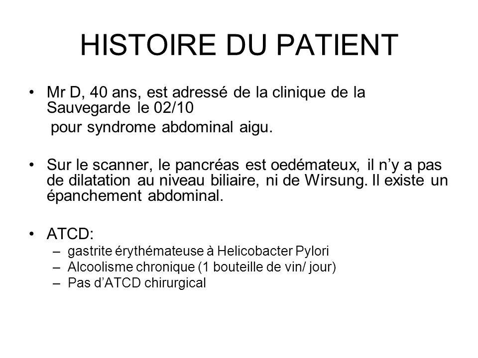 HISTOIRE DU PATIENTMr D, 40 ans, est adressé de la clinique de la Sauvegarde le 02/10. pour syndrome abdominal aigu.