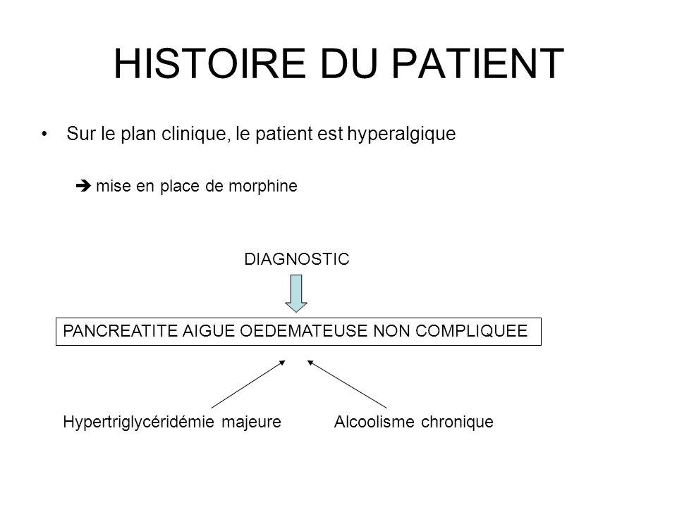 HISTOIRE DU PATIENT Sur le plan clinique, le patient est hyperalgique