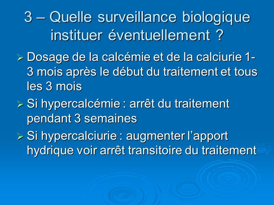 3 – Quelle surveillance biologique instituer éventuellement