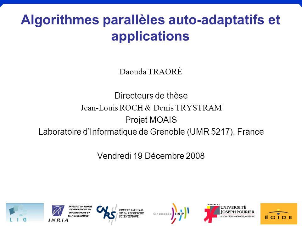 Algorithmes parallèles auto-adaptatifs et applications