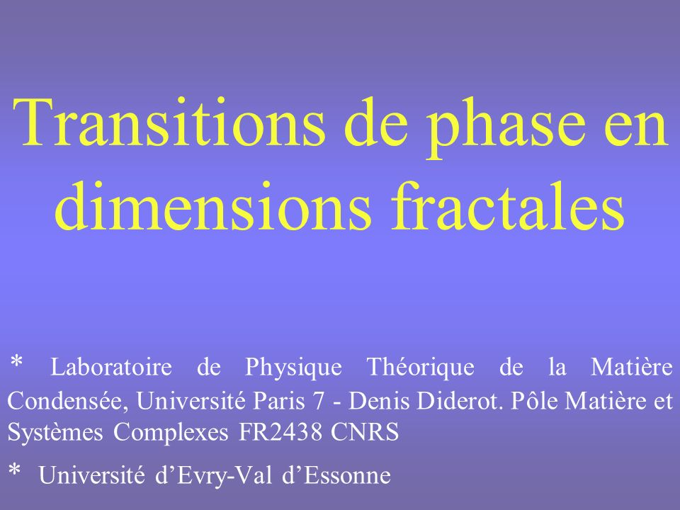 Transitions de phase en dimensions fractales