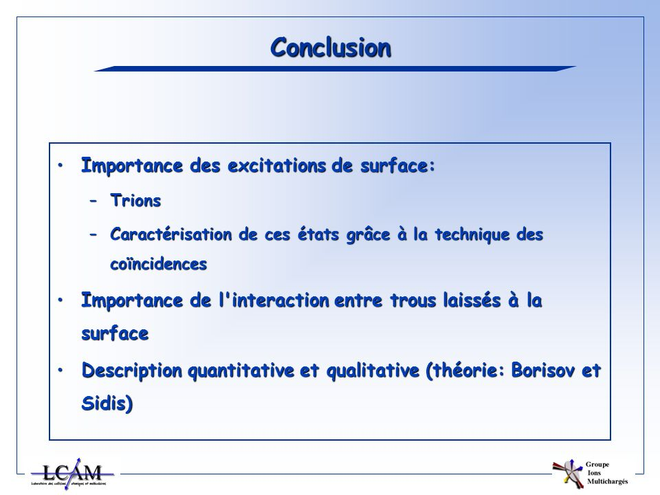 Conclusion Importance des excitations de surface: