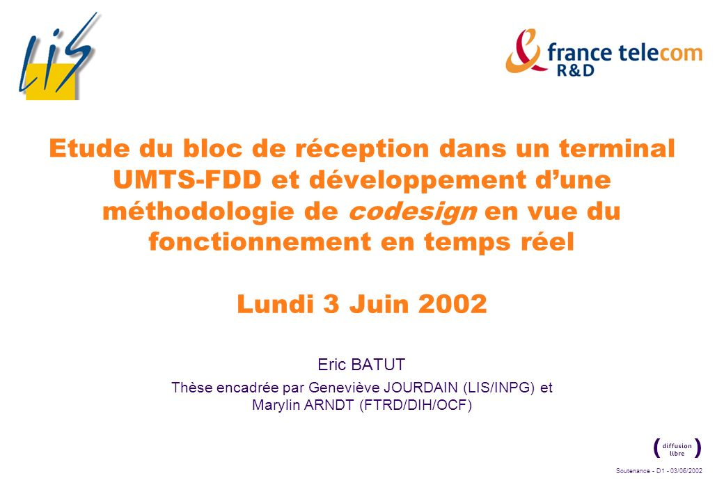 Etude du bloc de réception dans un terminal UMTS-FDD et développement d'une méthodologie de codesign en vue du fonctionnement en temps réel Lundi 3 Juin 2002