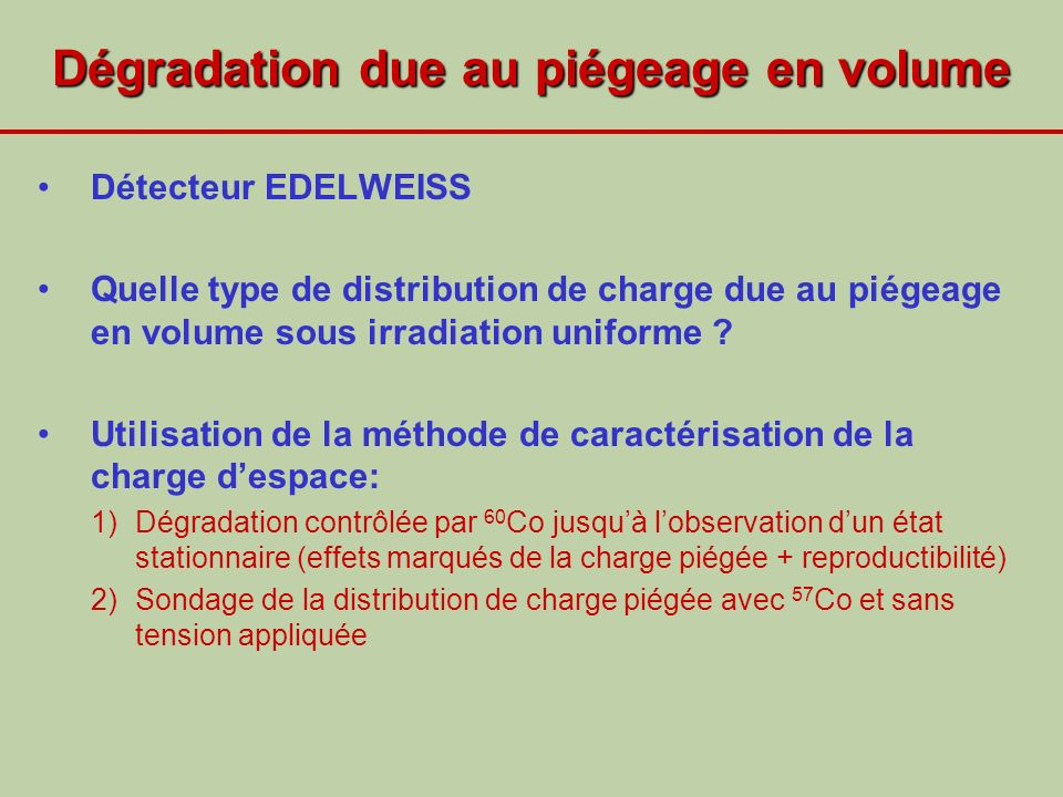 Dégradation due au piégeage en volume