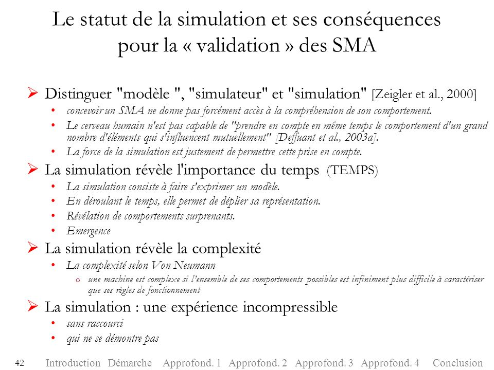 Le statut de la simulation et ses conséquences pour la « validation » des SMA