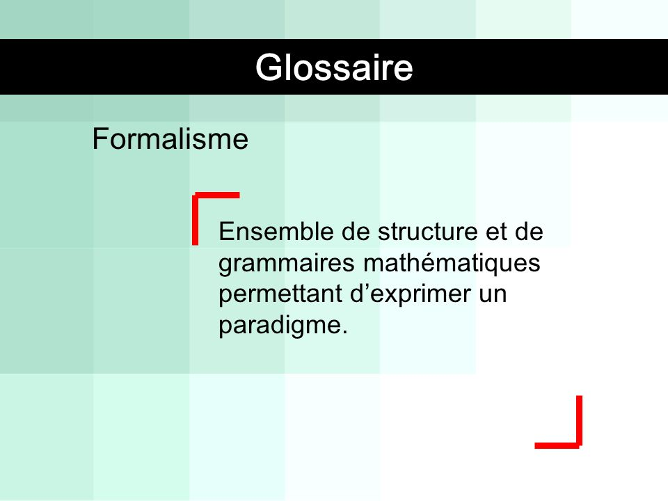 Glossaire Glossaire Formalisme