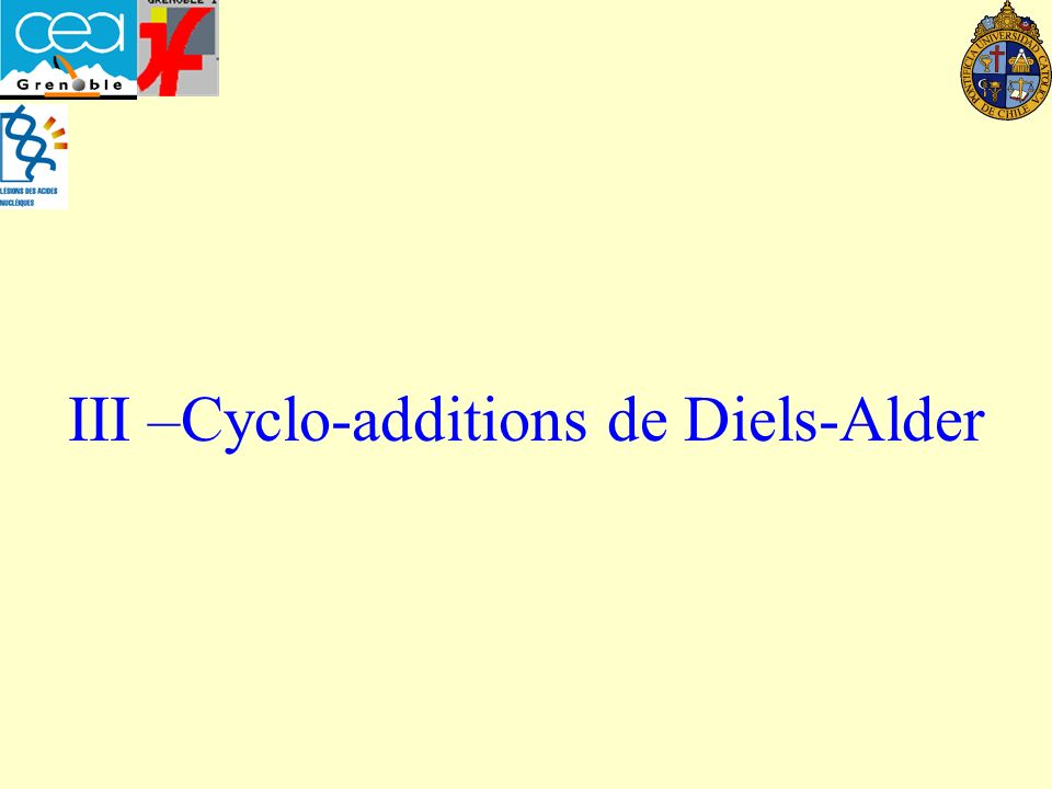 III –Cyclo-additions de Diels-Alder