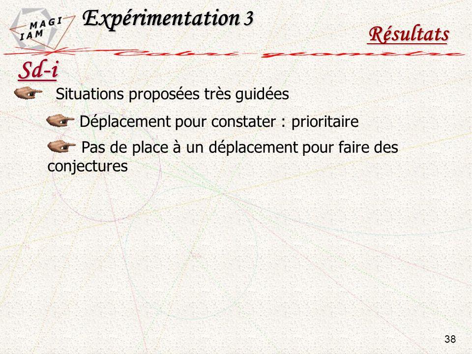 Expérimentation 3 Sd-i Résultats Situations proposées très guidées