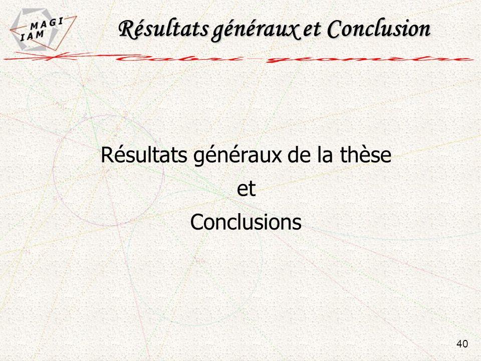 Résultats généraux et Conclusion