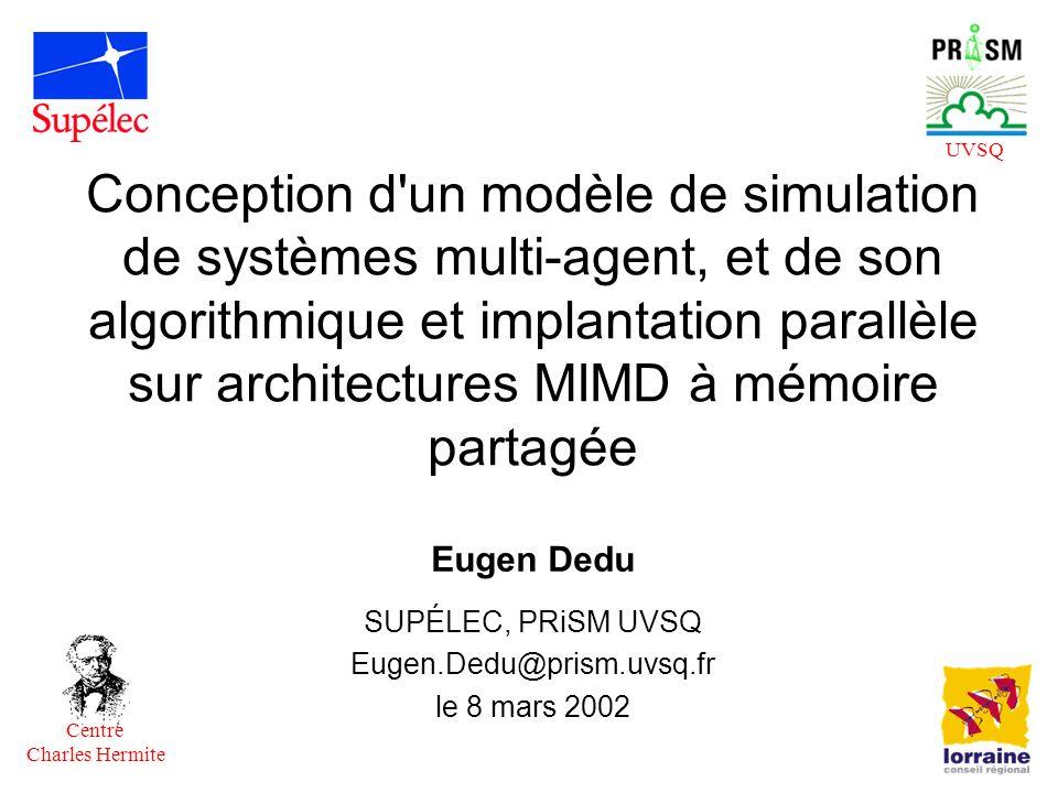 Eugen Dedu SUPÉLEC, PRiSM UVSQ Eugen.Dedu@prism.uvsq.fr le 8 mars 2002