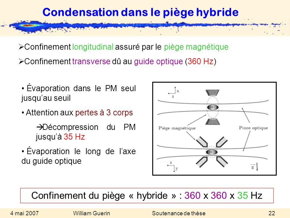 Confinement du piège « hybride » : 360 x 360 x 35 Hz