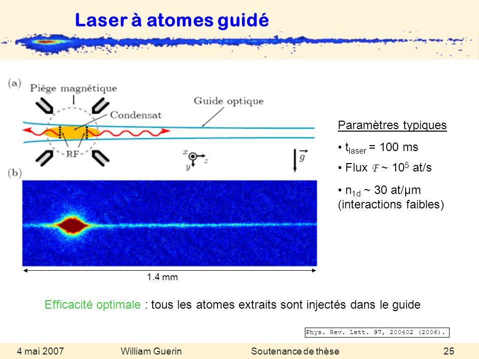 Laser à atomes guidé Paramètres typiques tlaser = 100 ms