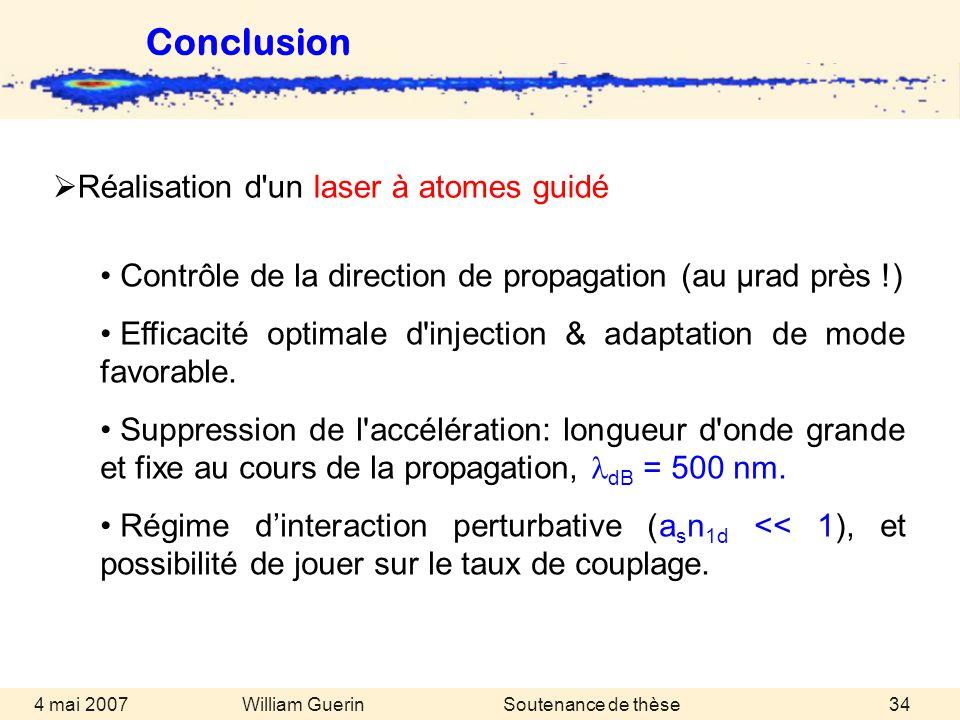 Conclusion Réalisation d un laser à atomes guidé