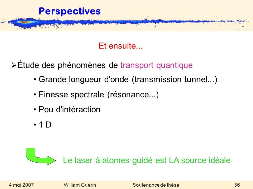 Perspectives Et ensuite... Étude des phénomènes de transport quantique