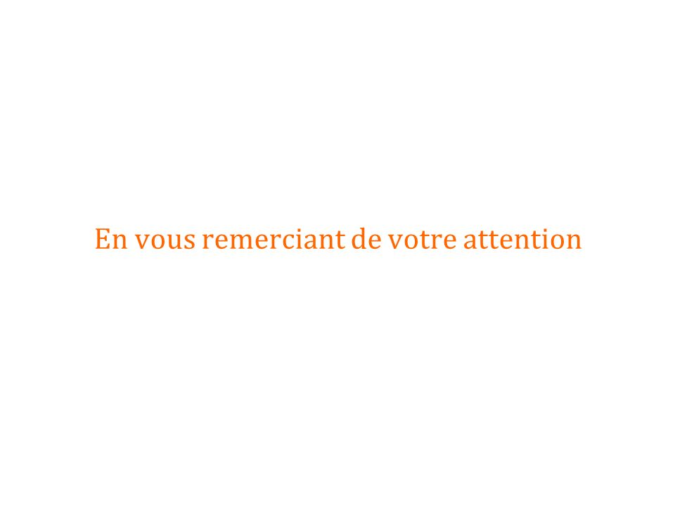 En vous remerciant de votre attention